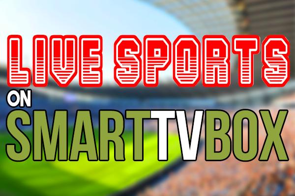 Live Sports on SmartTVBox