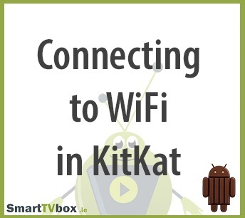Connecting to your WiFi Network in KitKat